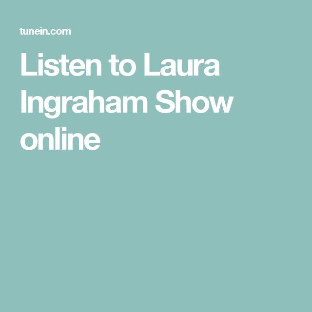 Listen to Laura Ingraham Show online