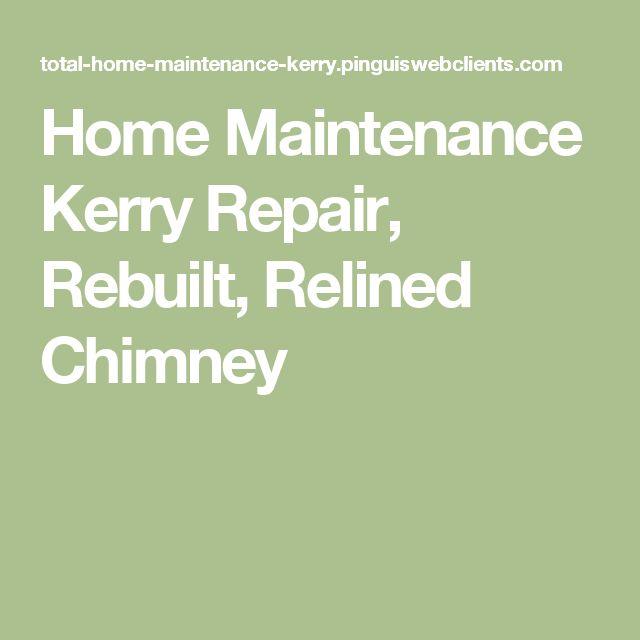 Home Maintenance Kerry Repair, Rebuilt, Relined Chimney