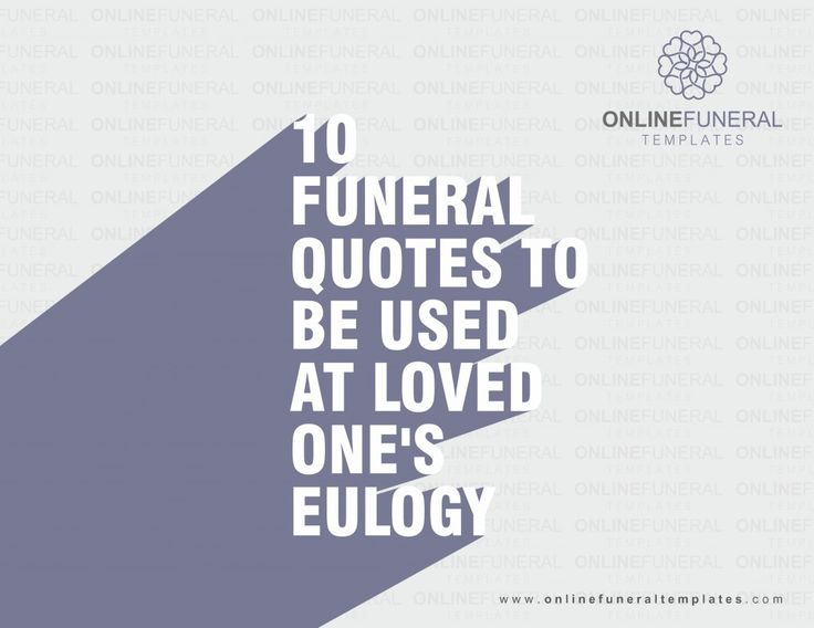 10 Funeral Quotes To Be Used At Loved Ones Eulogy   Here we are providing some of the best and renowned Funeral Quotes, words of the comforts, presented with creative imagery and graceful typography for your inspiration.   #10FuneralQuotes #FuneralTemplates #Online #Funeral #Template #Easy #Funeral #Program #Template #Funeral #Service #Funeral #Memorial #Templates #Funeral #Prayer #Cards  http://www.onlinefuneraltemplates.com/blog/10-funeral-quotes-to-be-used-at-lo