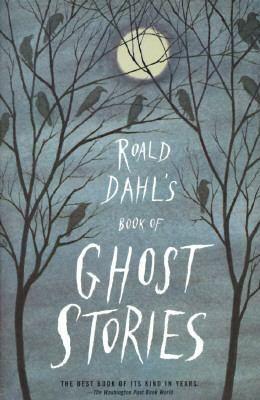 Roald Dahl's Book of Ghost Stories, ed. Roald Dahl