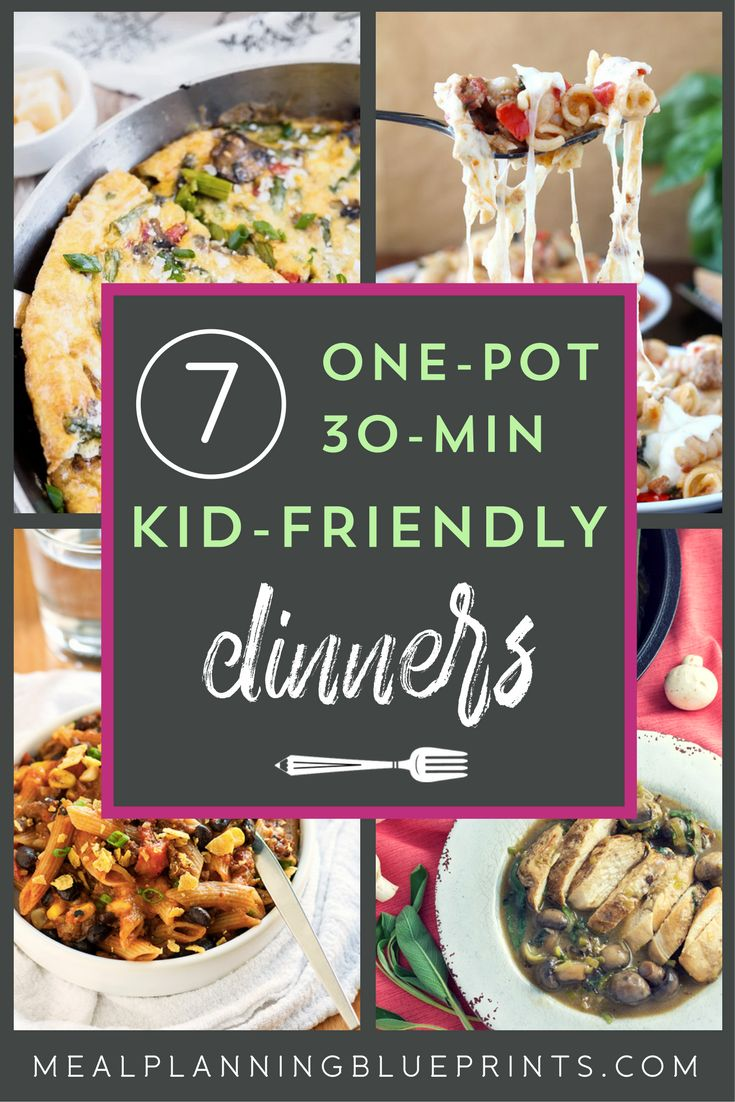Make each of these in under 30 minutes! One Pot Kid Friendly Dinners | family dinner | quick and easy meals | meal planning