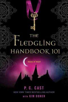 Companion: A handbook for fledglings new to the House of Night that provides information to ease the transition from human to fledgling, and describes the history of vampyres.