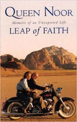 Leap of Faith: Memoir of an Unexpected Life by Queen Noor of Jordan - Born into a distinguished Arab-American family and raised amid privilege, Lisa Halaby was in the first co-educational freshman class at Princeton, graduating in 1974 with a degree in architecture and urban planning. Following graduation, her work on projects in the Middle East gave her a profound understanding both of the links between the environment and social problems, and also of the tumultuous history of the Arab…