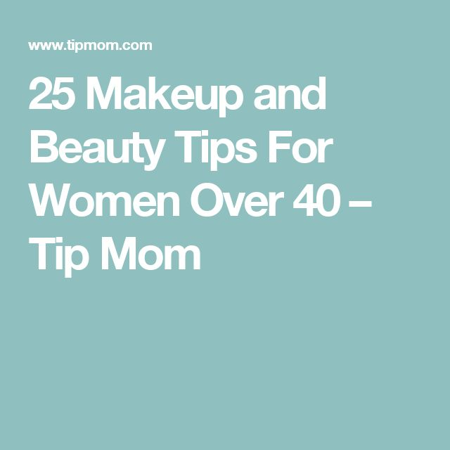 25 Makeup and Beauty Tricks For Women Over 40
