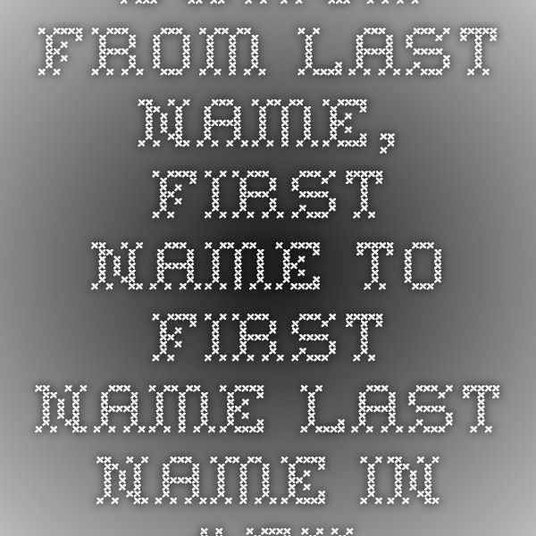 Switch from last name, first name to first name last name in #Excel
