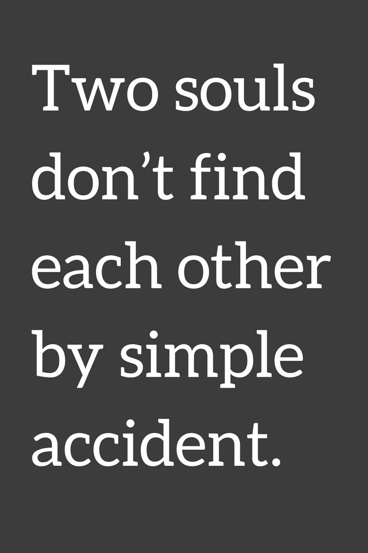 Love Quotes Two souls don't find each other by simple accident.