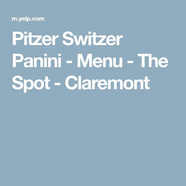 Pitzer Switzer Panini - Menu - The Spot - Claremont