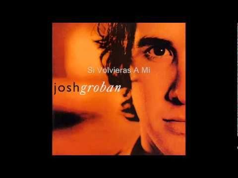 Josh Groban - Si volvieras a mí