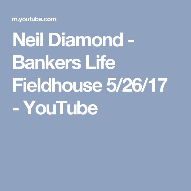 Neil Diamond - Bankers Life Fieldhouse 5/26/17 - YouTube