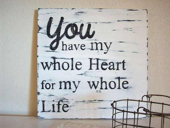 You Have My Whole Heart Sign Rustic Shabby Chic Distressed Sign Large via Etsy