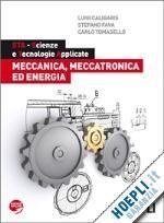 STA. MECCANICA, MECCATRONICA ED ENERGIA. un libro di CALIGARIS LUIGI - FAVA STEFANO - TOMASELLO CARLO pubblicato da HOEPLI
