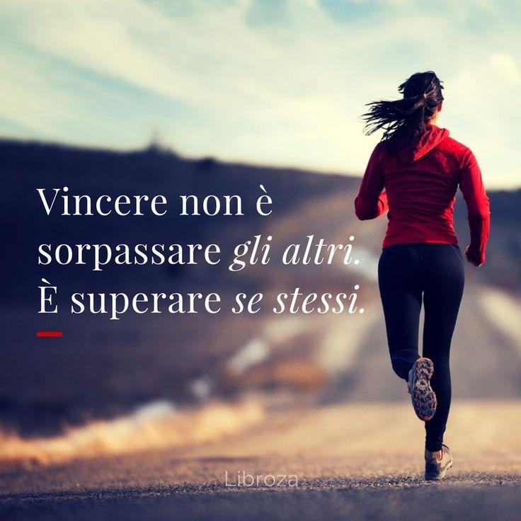 Vincere non è sorpassare gli altri. È superare se stessi. - Libroza.com