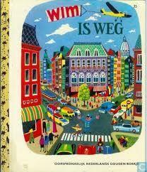 WIM IS WEG - Gouden boekje van Annie MG Schmidt- mijn lievelingsboek op de kleuterschool