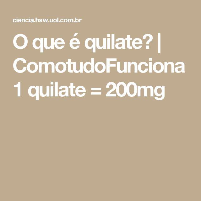 O que é quilate? | ComotudoFunciona 1 quilate = 200mg