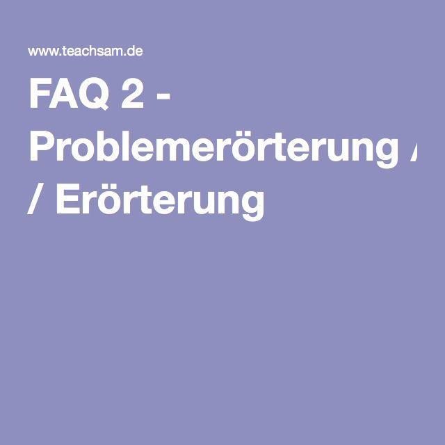 FAQ 2 - Problemerörterung / Erörterung
