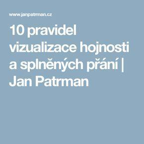 10 pravidel vizualizace hojnosti a splněných přání | Jan Patrman