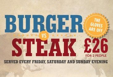 The Main Event!  Burger VS. Steak Night  Every Friday, Saturday and Sunday @ The Suites Hotel.  2 x Burgers or 2 x 8oz Rump Steaks.  OR  Mix them up and choose your winner!  £26 for 2 people PLUS a bottle of House wine!  0151-549-2222