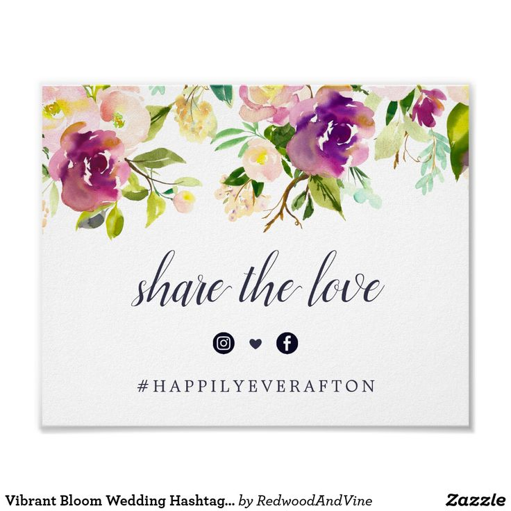 "Vibrant Bloom Wedding Hashtag Sign Designed to match our Vibrant Bloom wedding collection, this elegant botanical sign lets guests know about your custom wedding hashtag for social media sharing. Personalize the header and hashtag (shown with ""Share the Love""), framed by a top border of pink and purple watercolor florals and greenery. Includes two social media icons joined by a heart. #weddings"