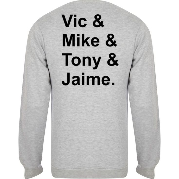 vic & mike & tony & jaime sweatshirt back