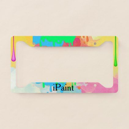 #pretty - #Dripping Paint Custom License Plate Frame