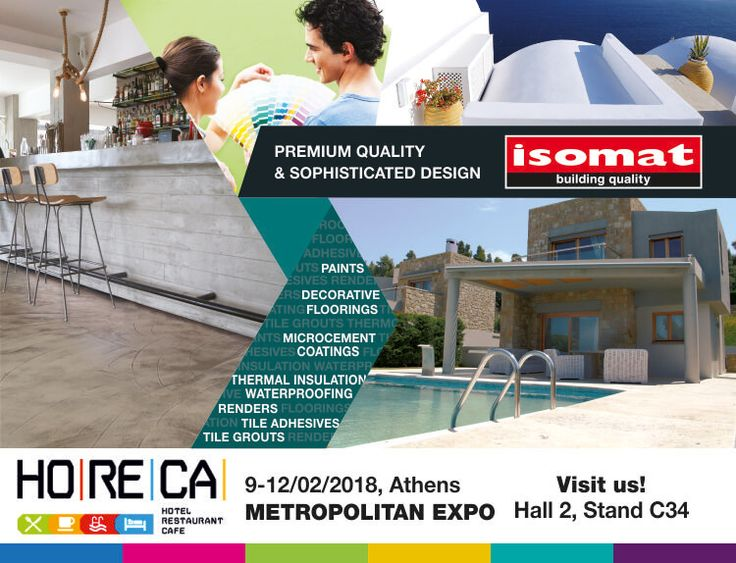 ISOMAT will participate for the third consecutive year in the HORECA Exhibition, which will take place from 9-12 February 2018, at the Metropolitan Expo Exhibition Center in Athens.
