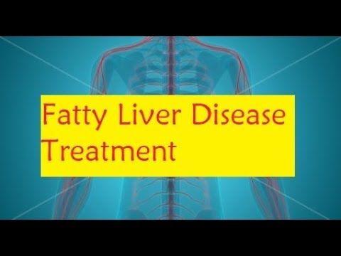 Fatty Liver Disease Treatment - YouTube