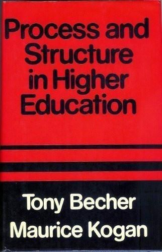 Process and Structure in Higher Education (Studies in social policy and welfare)