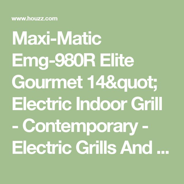 """Maxi-Matic Emg-980R Elite Gourmet 14"""" Electric Indoor Grill - Contemporary - Electric Grills And Skillets - by Air & Water, Inc."""