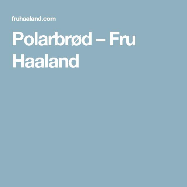 Polarbrød – Fru Haaland