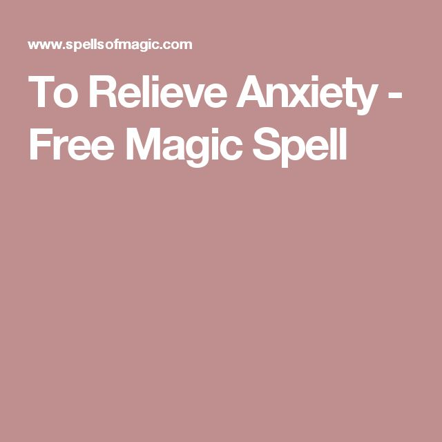 To Relieve Anxiety - Free Magic Spell