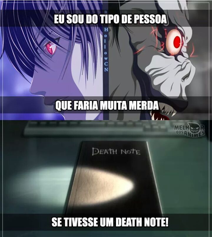 HAHAHA TENHO UM DEATH NOTE Hum certo... *Death Note pág 1* EU