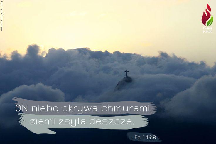 ON niebo okrywa chmurami, ziemi zsyła deszcze. - Ps 149,8 -