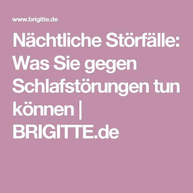 Nächtliche Störfälle: Was Sie gegen Schlafstörungen tun können | BRIGITTE.de