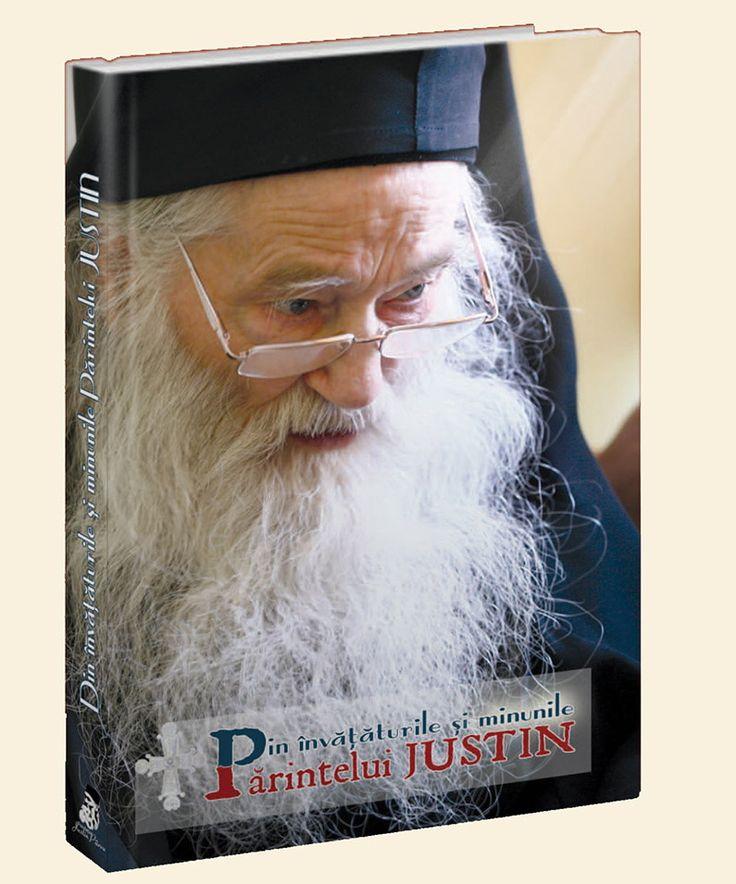 """Carte Document: """"Din învăţăturile și minunile Părintelui Justin"""", editată de Fundația Justin Pârvu Această carte, editată prin osârdia maicilor mănăst"""