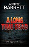 Free Kindle Book -   A Long Time Dead: A gripping CSI crime thriller (SOCO Roger Conniston Book 1)