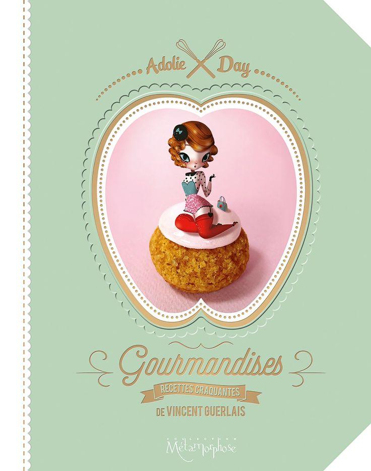 *WISH* Amazon.fr - Gourmandises - Adolie Day, Vincent Guerlais - Livres