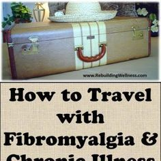 How to Travel with Fibromyalgia and Chronic Illness