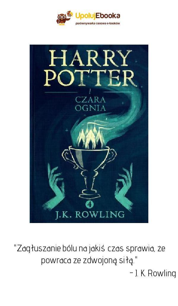 Harry Potter I Czara Ognia J K Rowling Ebook Ksiazka Harry Potter Rowling Harry