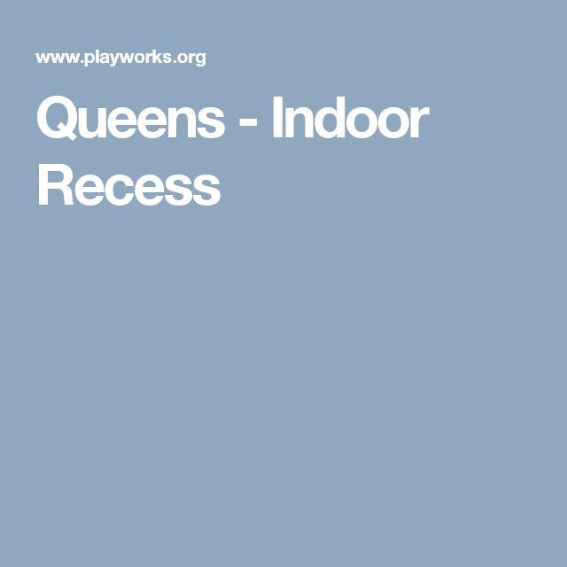 Queens - Indoor Recess