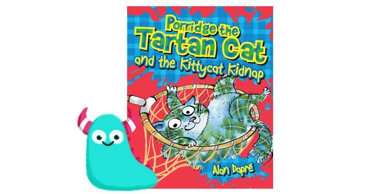 """..a fantastically frantic and fun feline filled and frenetic tale of one adorable tartan cat and his family."" - blogger review of 'Porridge the Tartan Cat & the KittycatKidnap'  by BookMonsterAlly"