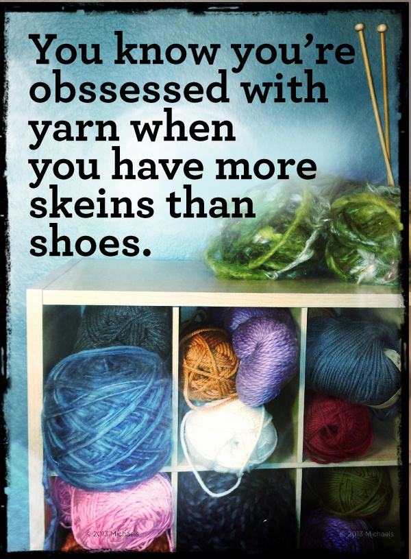 """The first step is admitting you're a yarn addict. I just entered the """"You Know You're Crafty When"""" Pin it to Win it contest on Michaels.com for a chance to win one of twelve $100 gift cards. That could get mea ton of skeins at @MichaelsStores"""