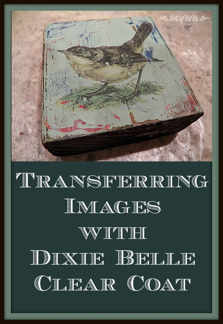 Image Transfer to wood With Dixie Belle clear coat