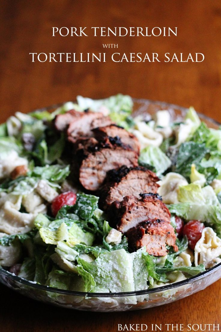 Pork Tenderloin with Tortellini Caesar Salad