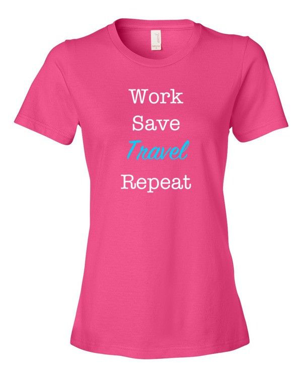 Work save travel repeat Tee