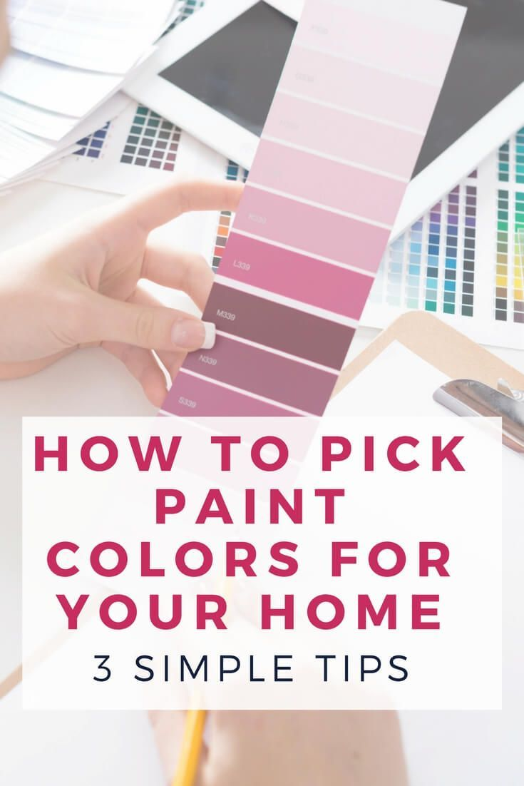 How to Pick Paint Colors for Your Home: 3 Simple Tips to Follow ...