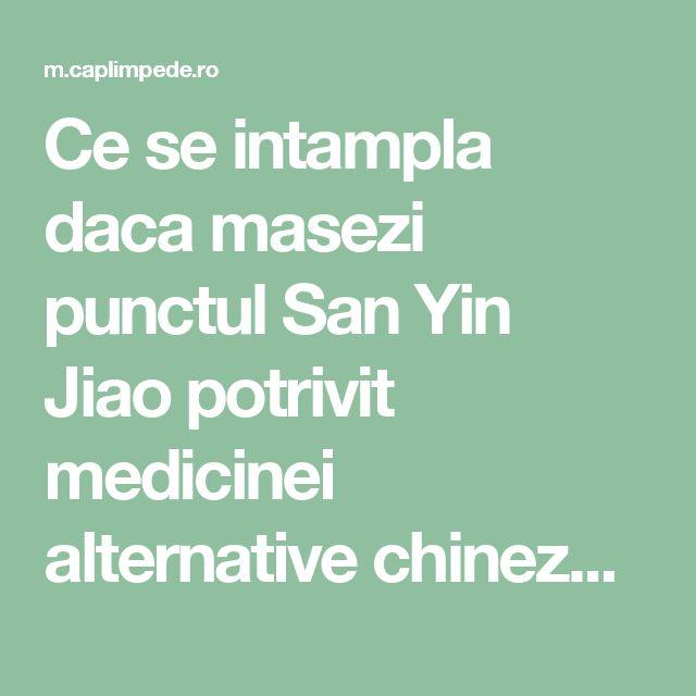 Ce se intampla daca masezi punctul San Yin Jiao potrivit medicinei alternative chineze – Cap Limpede