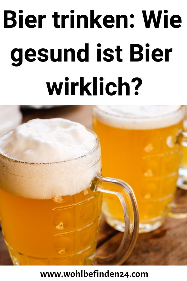 Wie Gesund Ist Bier Wirklich
