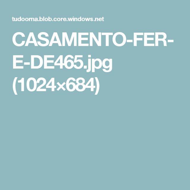 CASAMENTO-FER-E-DE465.jpg (1024×684)
