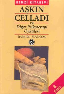 Aşkın Celladı ve Diğer Psikoterapi Öyküleri - Irvin D Yalom | 15,00TL - D&R : Kitap