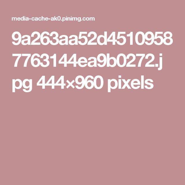 9a263aa52d45109587763144ea9b0272.jpg 444×960 pixels